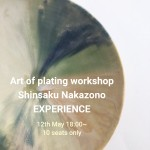 Art of plating workshop & dinner Shinsaku Nakazono EXPERIENCE